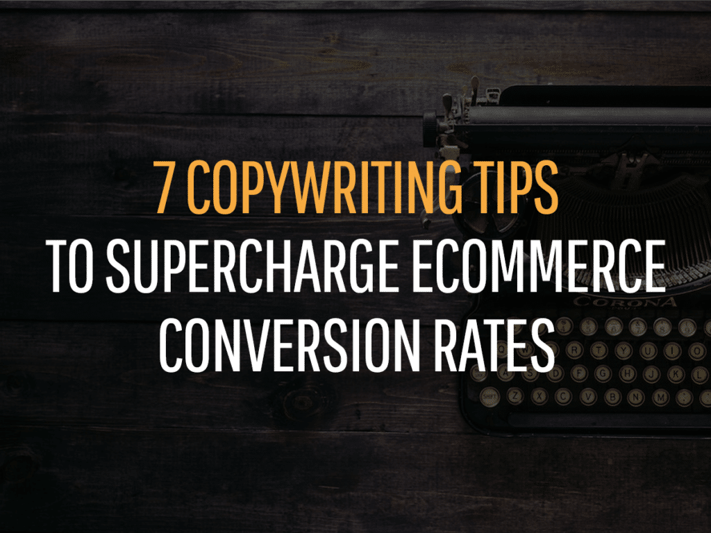 copywriting tips - ecommerce conversion rates
